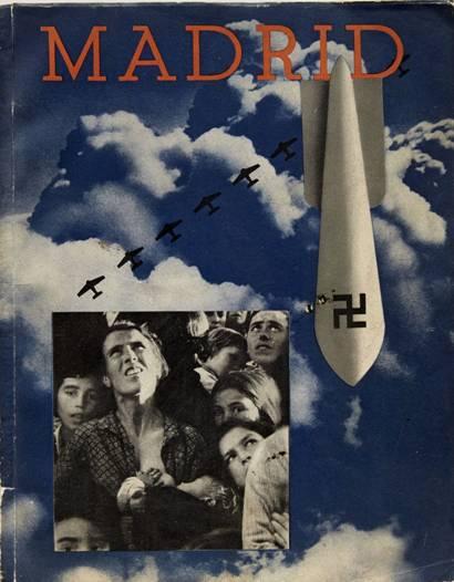 Madrid. Barcelona: Ediciones del Comissariat de Propaganda de la  Generalitat de Catalunya, 1937. 300X235 mm, 96 páginas, 100 fotografías, 3 fotomontajes.