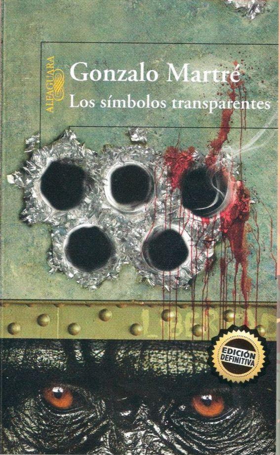 """Gonzalo Martré presentará """"Los símbolos transparentes"""", una novela que narra sucesos del '68 y '71, censurada por diez años, donde mezcla la sátira, la denuncia y la descripción"""