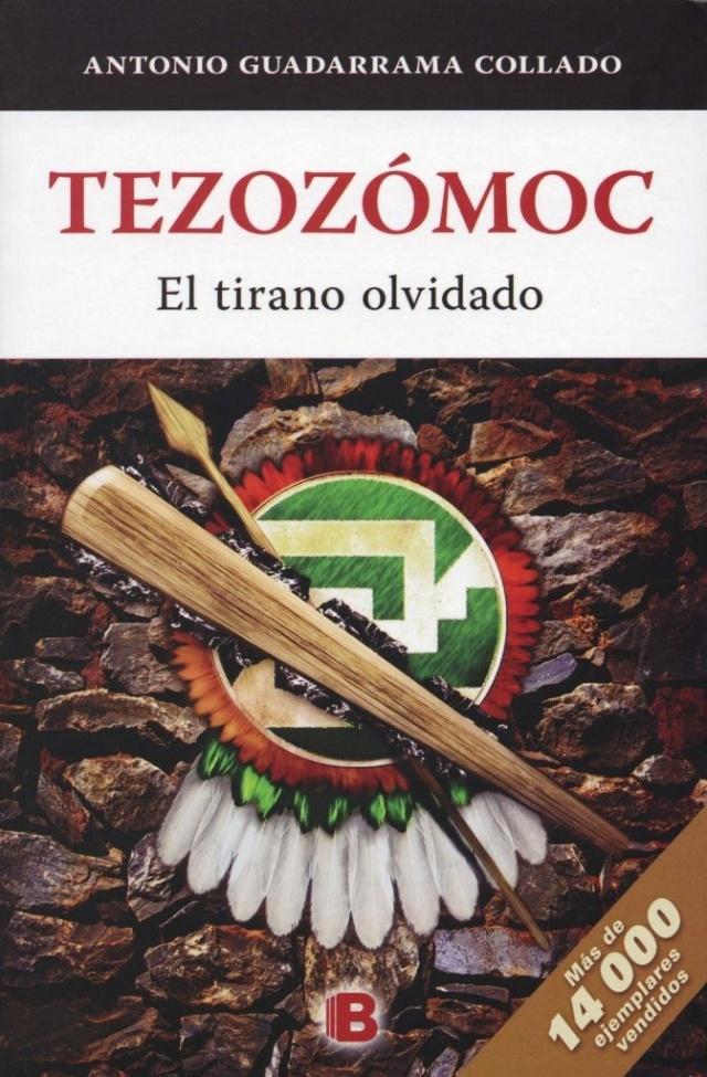 """""""Tezozómoc, el tirano olvidado"""", que bajo el sello de Ediciones B, ofrece al lector una interesante novela histórica a dos voces, para hacer una radiografía del guerrero, estratega, tirano y antagonista de Nezahualcóyotl, Tezozómoc.. """"Tezozómoc, el tirano olvidado"""", aporta dos visiones que permiten al lector elegir su posición ante los esfuerzos de Tezozómoc por derrocar a Ixtlilxóchitl y perseguir a su hijo Nezahualcóyotl y la versión del descendiente del """"Rey Poeta"""", Fernando de Alva Ixtlilxóchitl"""